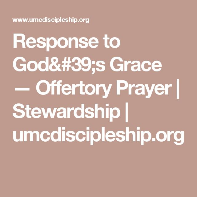 Response to God's Grace — Offertory Prayer | Stewardship | umcdiscipleship.org