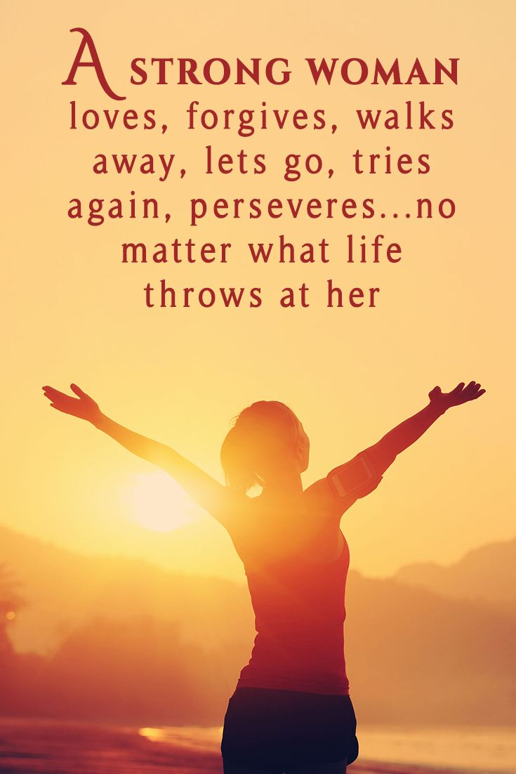 A Strong Woman Loves Forgives Walks Away Quote: 1000+ Ideas About A Strong Woman On Pinterest