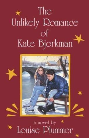 The Unlikely Romance of Kate Bjorkman, by Louise Plummer