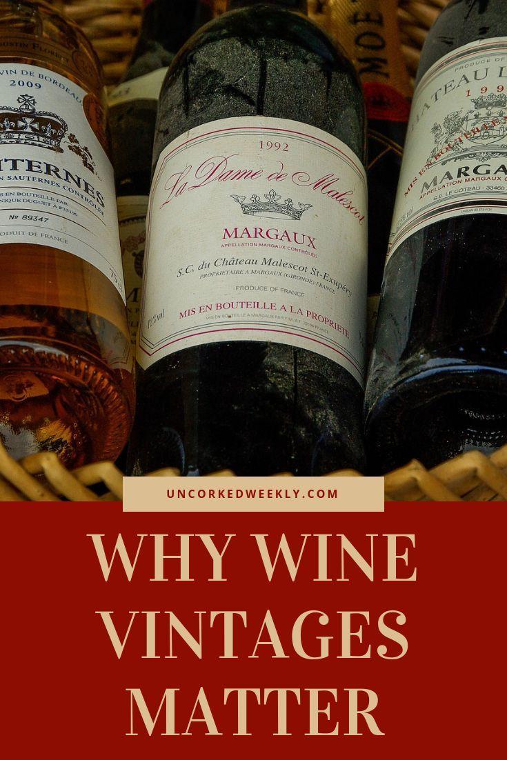 Why Wine Vintages Matter Wine Vintage Wine Wine Drinkers
