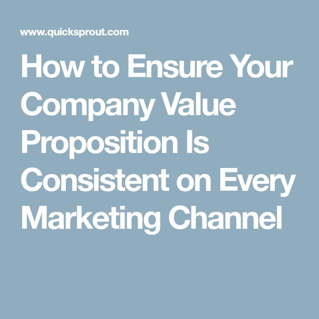 How to Ensure Your Company Value Proposition Is Consistent on Every Marketing Channel
