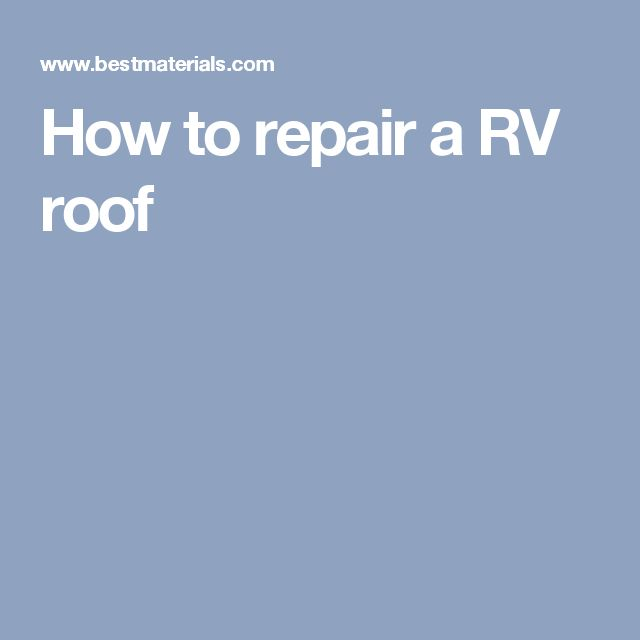 How to repair a RV roof