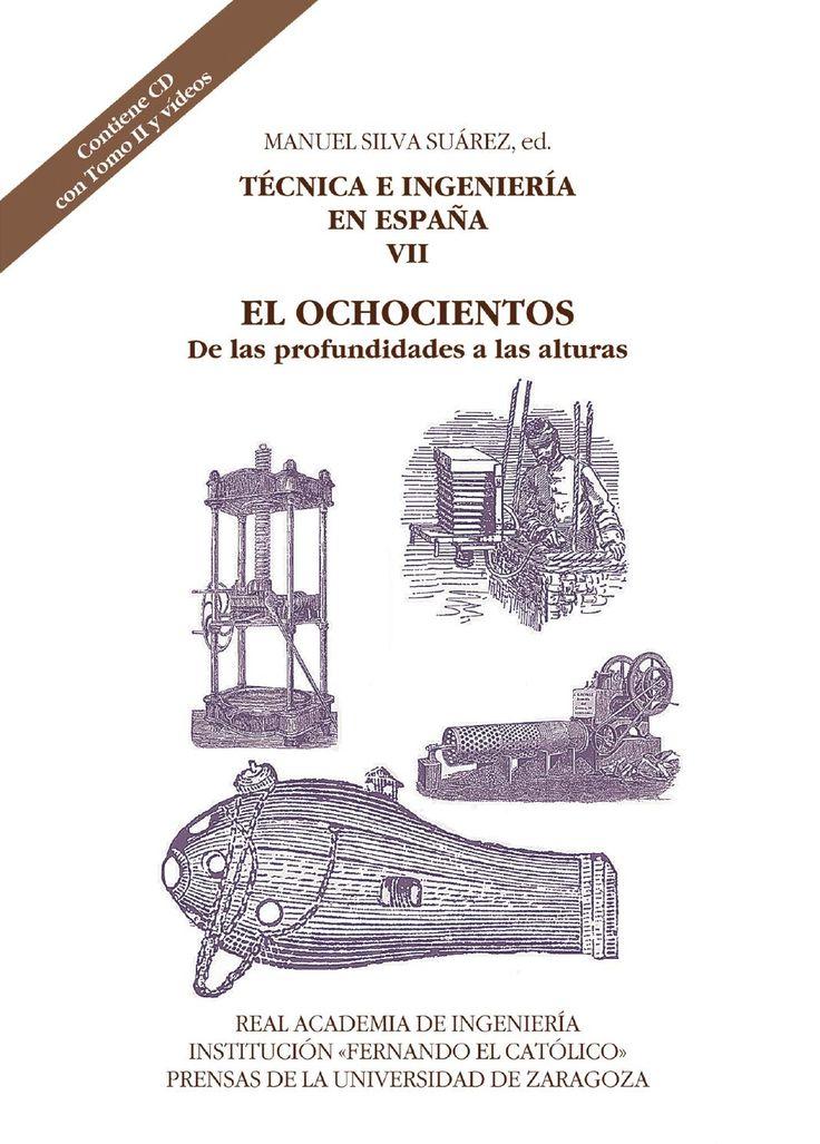 El Ochocientos. De las profundidades a las alturas  Colección Técnica e Ingeniería en España. Volumen I - Tomo I