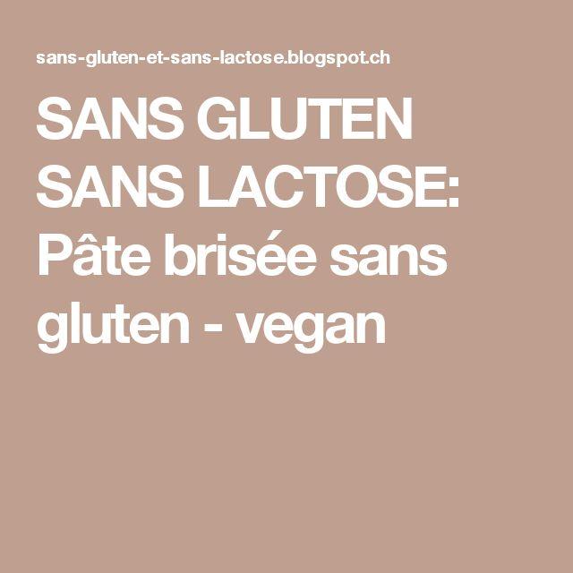 SANS GLUTEN SANS LACTOSE: Pâte brisée sans gluten - vegan