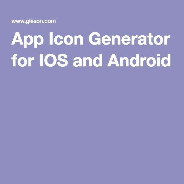 App Icon Generator for IOS and Android