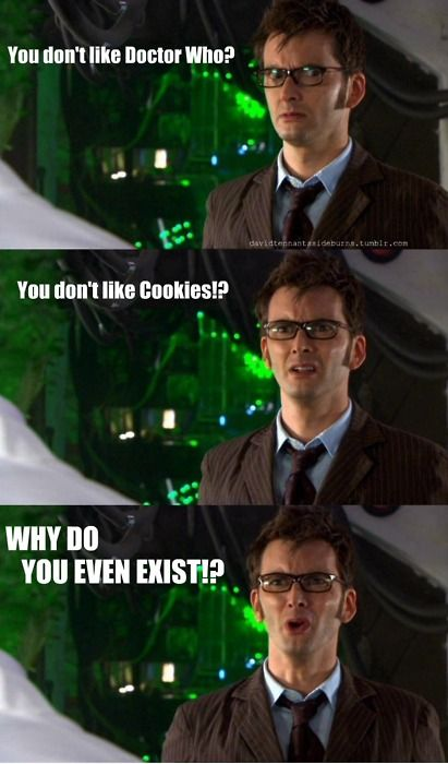 A life without Doctor Who or cookies is no life at all!