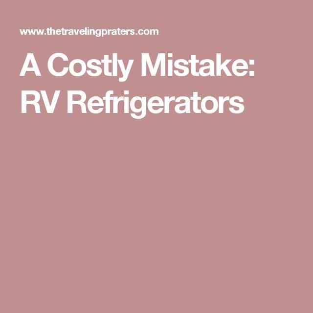 A Costly Mistake: RV Refrigerators