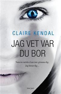 Boklysten: Jag vet var du bor av Claire Kendal