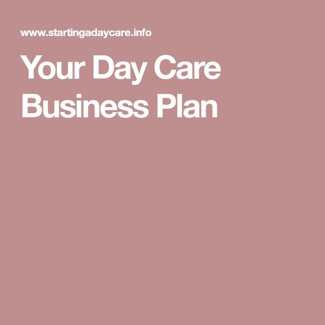 Your Day Care Business Plan