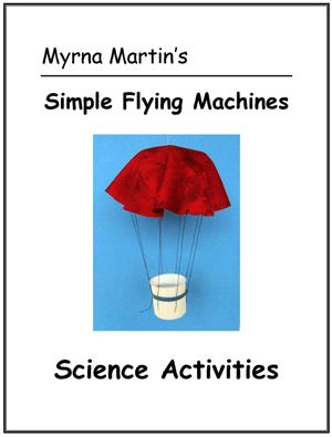 Simple Flying Machines has kids making kites, parachutes and other things that fly. Book by Myrna Martin