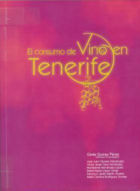 El consumo de vino en Tenerife / Equipo investigador Ginés Guirao Pérez (Director-Coordinador)...[et al.] Tenerife : Cabildo Insular, Servicio Técnico de Desarrollo Rural y Pesquero, 2001