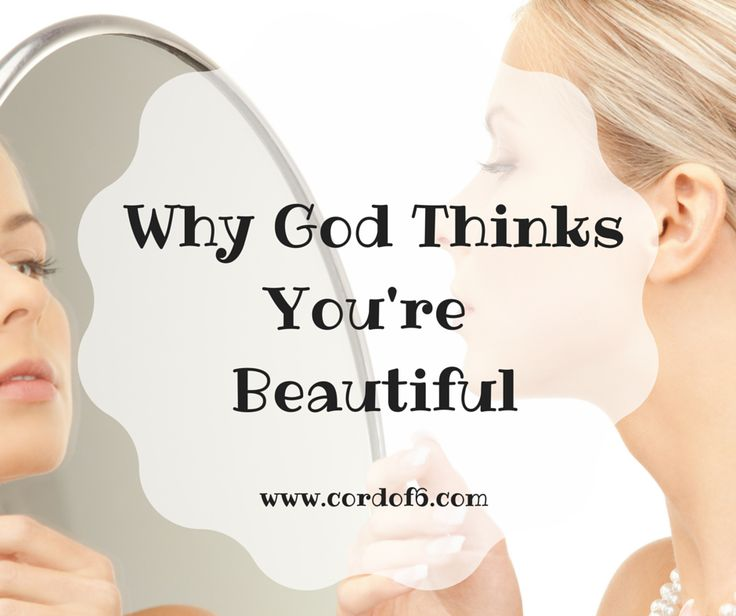 Wouldn't it be nice to be able to genuinely praise God for making you just the way you are? No matter how you feel about yourself, you are God's creation and He thinks you're beautiful!