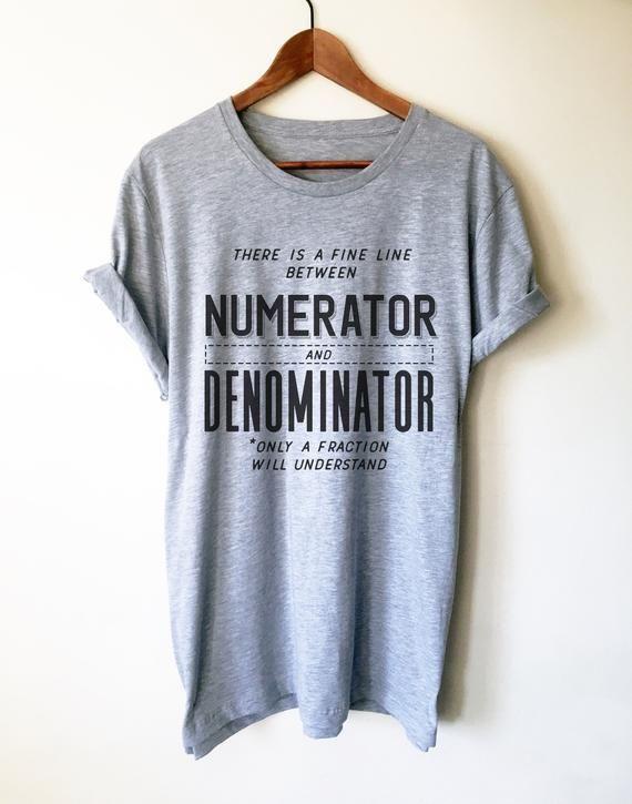 Numerator And Denominator Unisex Shirt - Math funny t-shirt, Funny math shirt, Math geek shirts, Math teacher tee, Mathematics, Math shirt 1