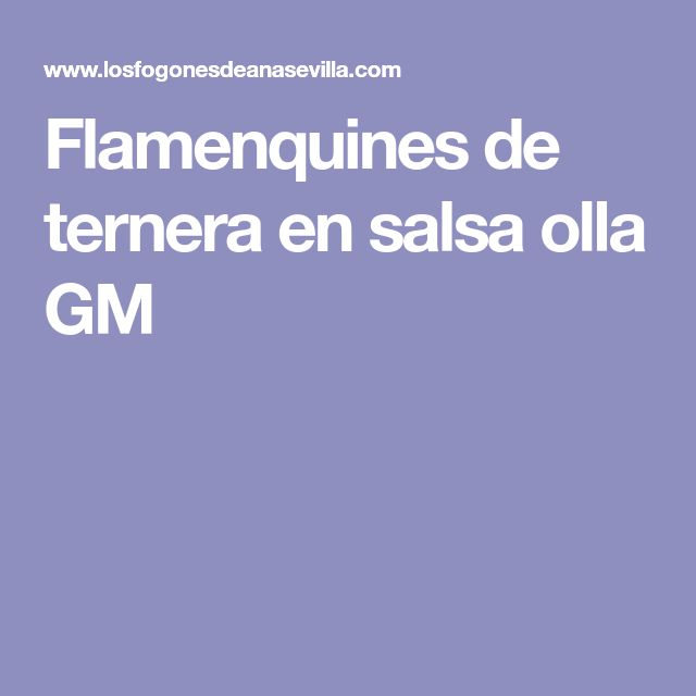 Flamenquines de ternera en salsa olla GM