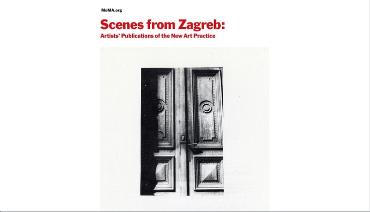 Scenes from Zagreb: Artists' Publications of the New Art Practice • moma.org/interactives/exhibitions/2011/ScenesFromZagreb/: Artists Shift, Artists Running Spaces, Artists Activities