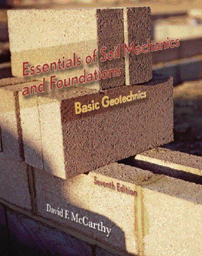 Essentials of Soil Mechanics and Foundations: Basic Geotechnics (7th Edition) by David F. McCarthy P.E.. $115.81. Publication: September 2, 2006. Publisher: Prentice Hall; 7 edition (September 2, 2006). Edition - 7