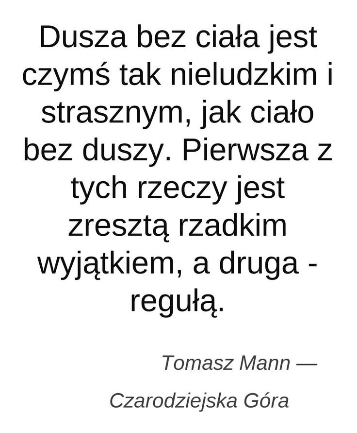 @bookniche.pl Wszystko o książkach (http://ww.bookniche.com)  #cytaty #dusza #Mann ciało