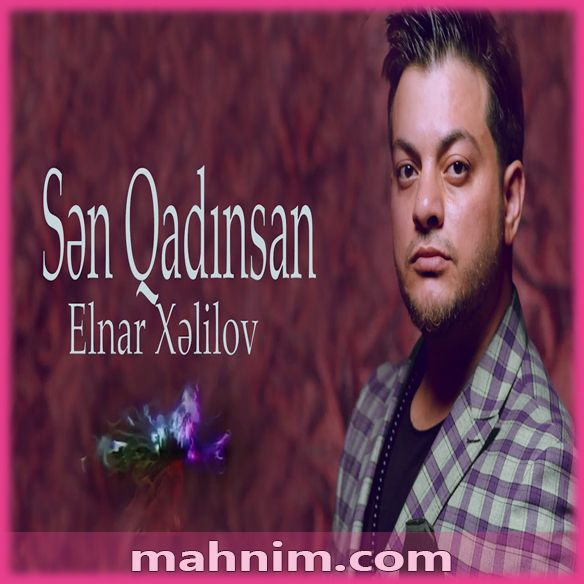 Elnar Xəlilov Sən Qadinsan Mp3 Yuklə In 2021 Mp3 Movie Posters Movies