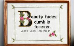 Judge Judy Scheindlin Quote Cross Stitch Pattern Framed