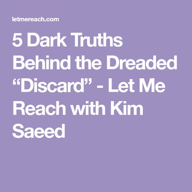 """5 Dark Truths Behind the Dreaded """"Discard"""" - Let Me Reach with Kim Saeed"""