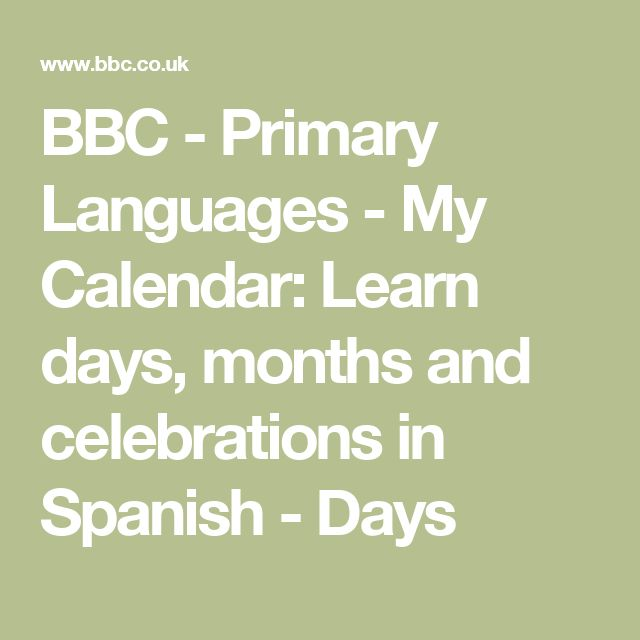 BBC - Primary Languages - My Calendar: Learn days, months and celebrations in Spanish - Days
