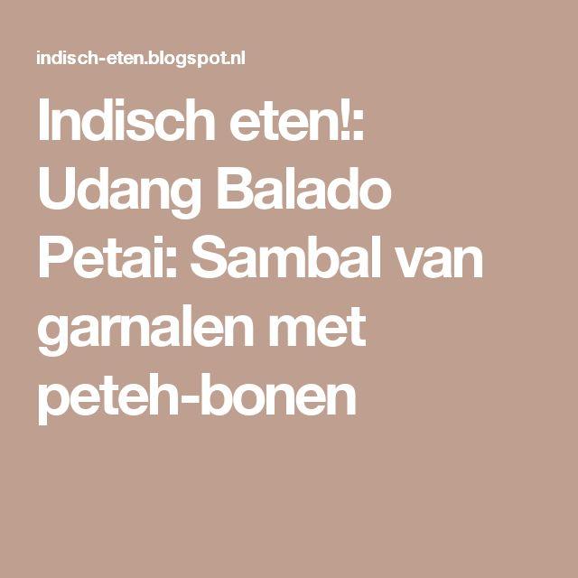 Indisch eten!: Udang Balado Petai: Sambal van garnalen met peteh-bonen