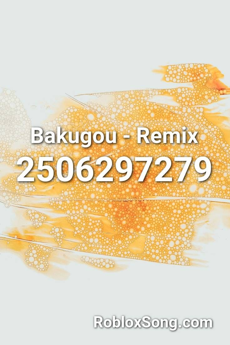 Bakugou Remix Roblox Id Roblox Music Codes In 2020 Roblox