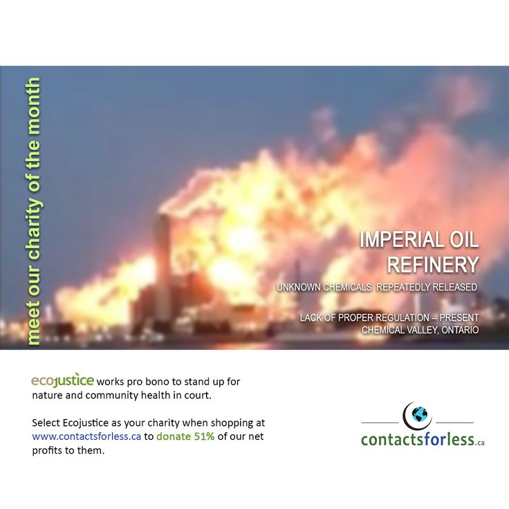 Meet our featured #nonprofit of the month:  Ecojustice.  These awesome guys fight legal battles on behalf of community health and Mother Nature.   Select #Ecojustice when shopping for #contactlens at Contacts For Less to have us donate 51% of our net profits to them!    Read more about Imperial Oil flaring and Ecojustice here: https://www.ecojustice.ca/imperial-oil-refinery-illuminates-sky/  #charity #environment