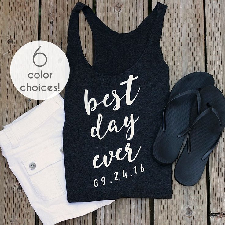 Best Day Ever Racerback Tank Tops for Women, Bride Tank Top, Bride and Groom Shirts, Bridesmaid Tank Tops, Best Day Ever Long Tank Tops by GaffrenGraphics on Etsy https://www.etsy.com/listing/465408894/best-day-ever-racerback-tank-tops-for