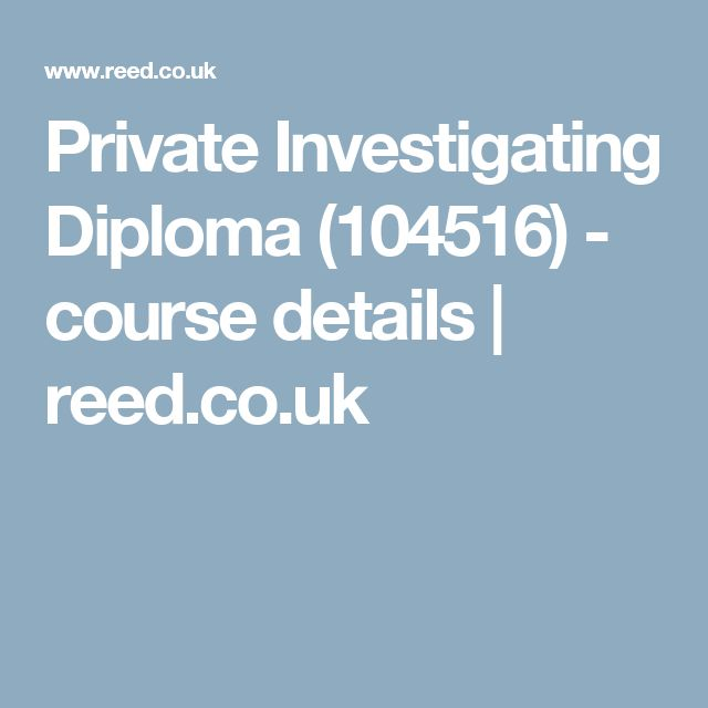 Private Investigating Diploma (104516) - course details | reed.co.uk