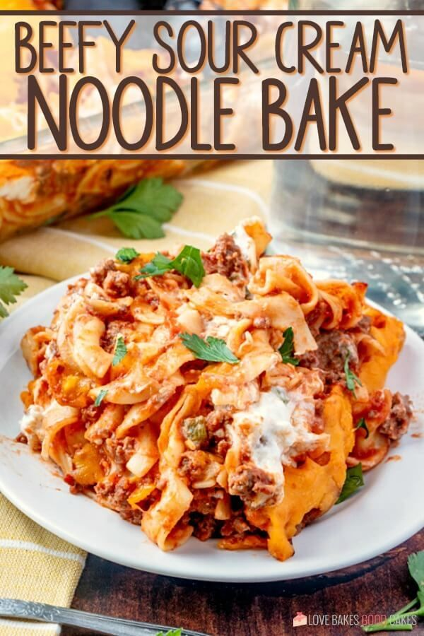 Beefy Sour Cream Noodle Bake Recipe In 2020 Sour Cream Noodle Bake Beef Recipes Comfort Food