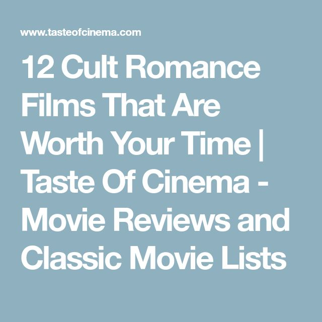 12 Cult Romance Films That Are Worth Your Time | Taste Of Cinema - Movie Reviews and Classic Movie Lists