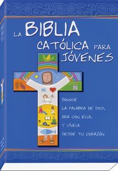 La Biblia Católica para Jóvenes | Saint Mary's Press | http://www.smp.org/product/8283/La-Biblia-Catolica-para-Jovenes/