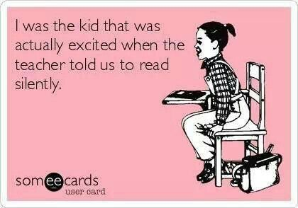 Then I became the kid the teacher yells at to put the book down and pay attention in class. Now I am the teacher who forgets there is a lesson plan and lets the silent reading 10 minutes of class become the entire class!