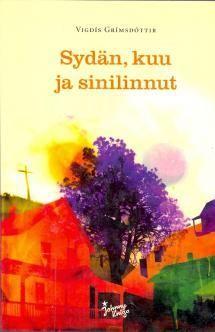 Sydän, kuu ja sinilinnut   Kirjasampo.fi - kirjallisuuden kotisivu