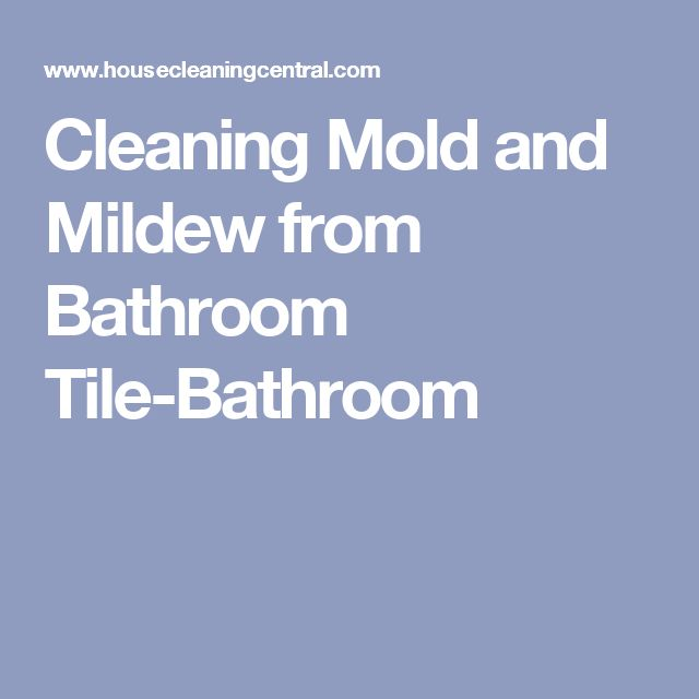 Cleaning Mold and Mildew from Bathroom Tile-Bathroom