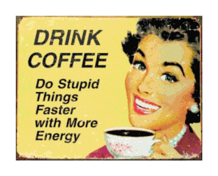Coffee Vintage | Details about Drink Coffee Humorous Retro Sign Cross-Stitch Pattern