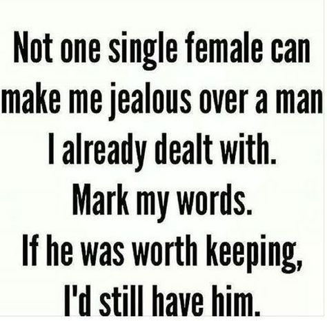 Oooookkkaayy! Especially one who is for everybody! He will never be with one woman because he's not capable of caring about anyone but his self. He's a loser! VG