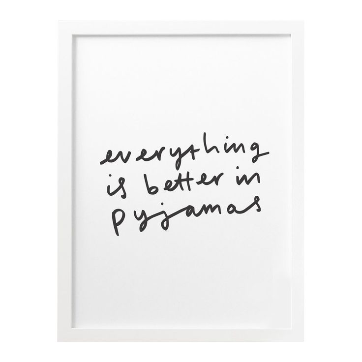 Everything Is Better in Pyjamas Hand Lettered Print - perfect for any bedroom!