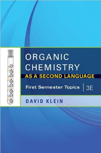 Free Download Organic Chemistry As A Second Language – First Semester Topics (3rd Edition) by David Klein in .pdf https://chemistry.com.pk/books/organic-chemistry-as-a-second-language-1/