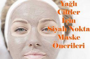 Yağlı Ciltler İçin Siyah Nokta Maske Önerileri