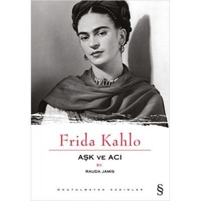 Frida Kahlo Aşk ve Acı - Rauda Jamis