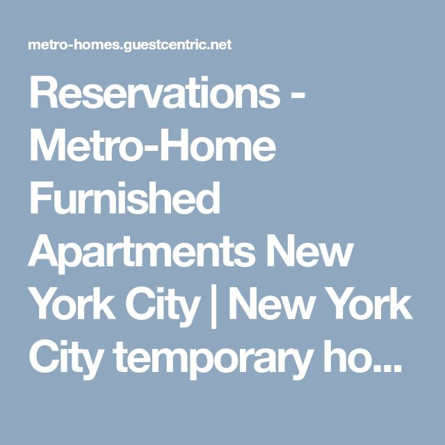 Reservations   Metro Home Furnished Apartments New York City   New York  City temporary housing and extended stay   New York City Vacation Apartment  Rentals  Best 25  Corporate apartments ideas on Pinterest   Corporate  . Short Term Vacation Apartments New York. Home Design Ideas