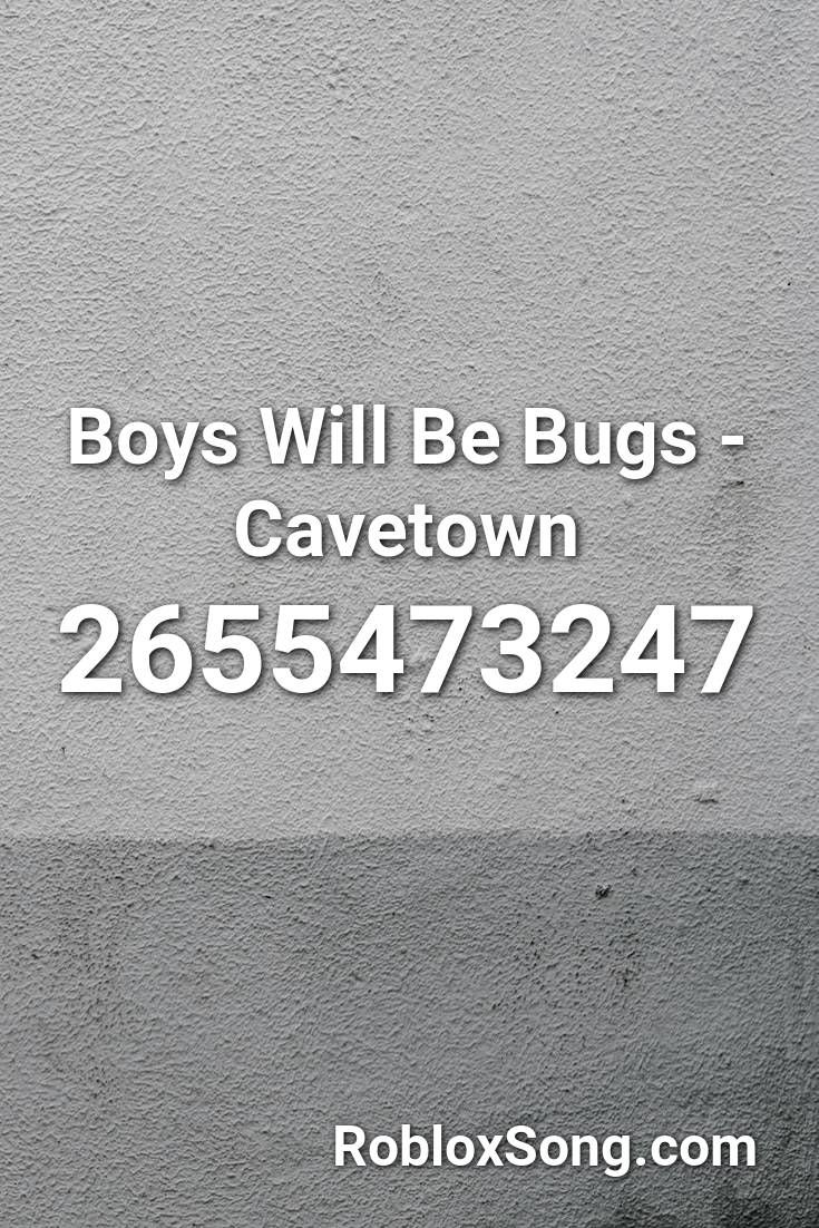 Boys Will Be Bugs Cavetown Roblox Id Roblox Music Codes In