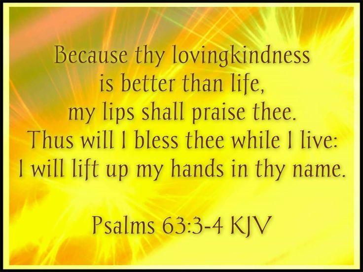 Psalm 63:3-4 KJV