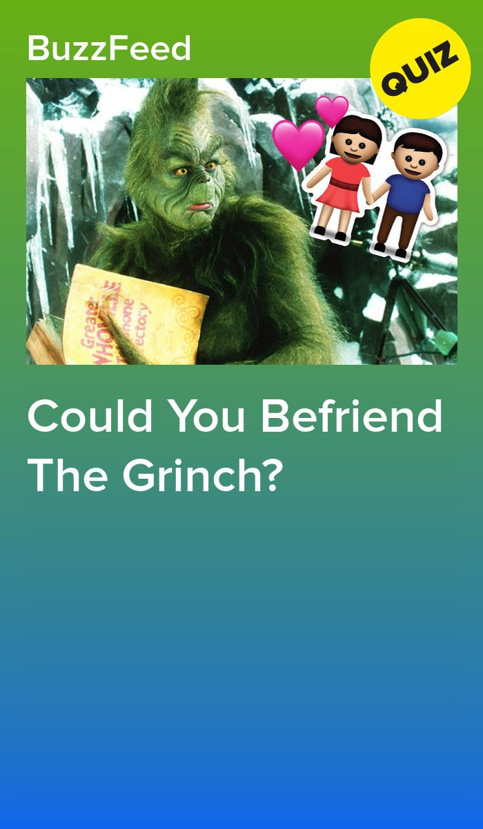 Could You Befriend The Grinch? | Quizzes | Grinch, Quizzes