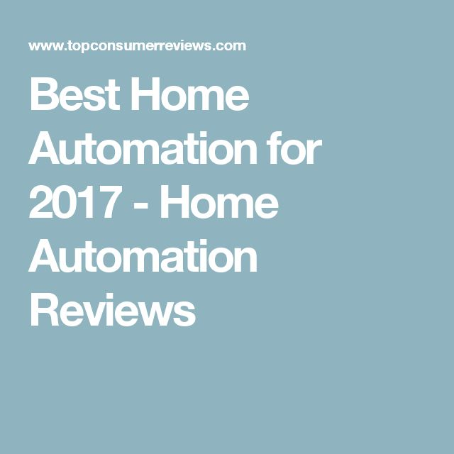 Best Home Automation for 2017 - Home Automation Reviews
