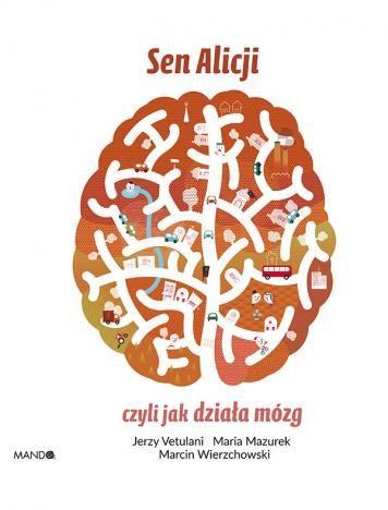 Fraza: Sen alicji, czyli jak działa mózg