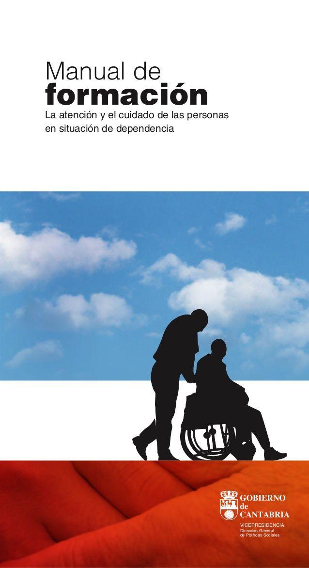 Acceso gratuito. Manual de formación : la atención y el cuidado de las personas en situación de dependencia