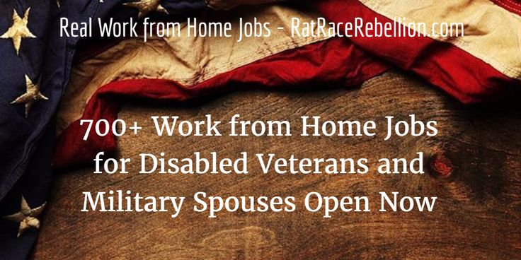 700+ Work from Home Jobs for Disabled Veterans & Military Spouses Open Now